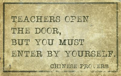 Teacher's open the door, but you must enter by yourself.